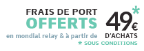 Frais de port offerts en Mondial Relay & à partir de 49 € d'achats